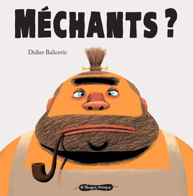 Méchants ?